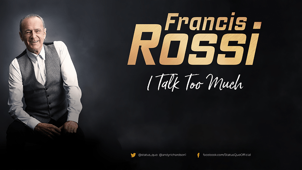 Francis Rossi – I Talk Too Much