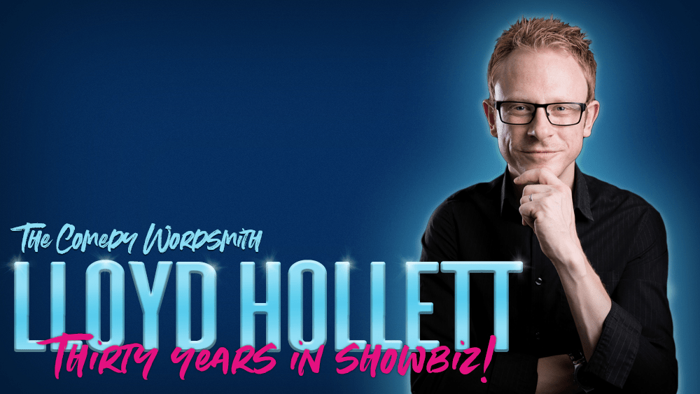 Lloyd Hollett – Thirty Years In Showbiz!