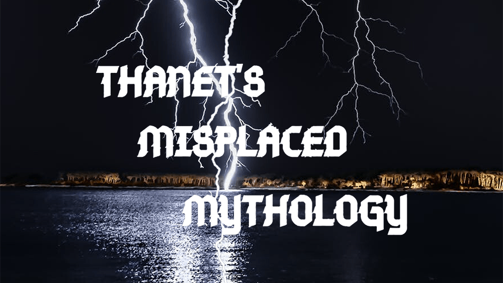 Thanet's Misplaced Mythology